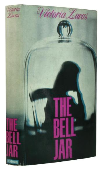 The Bell Jar - Victoria Lucas, 1963 First Edition